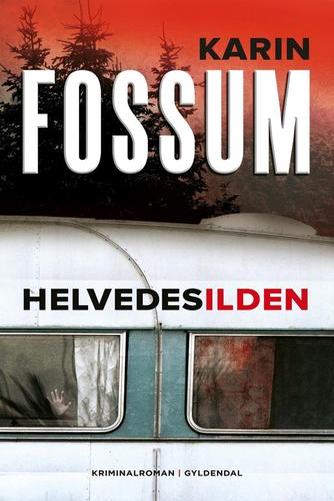 Karin Fossum: Helvedesilden : kriminalroman