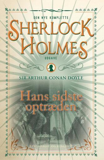A. Conan Doyle: Hans sidste optræden