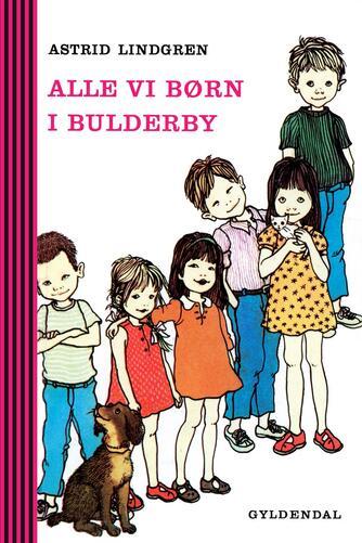 Astrid Lindgren: Alle vi børn i Bulderby