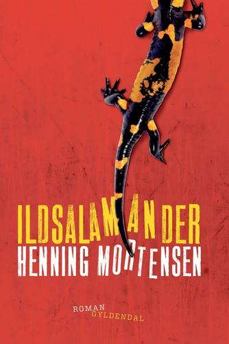Henning Mortensen (f. 1939): Ildsalamander : roman