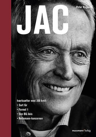 Peter Nygaard (f. 1962): Jac : iværksætter med 300 km/t : sort får, Formel 1, Den Blå Avis, Nellemann-koncernen