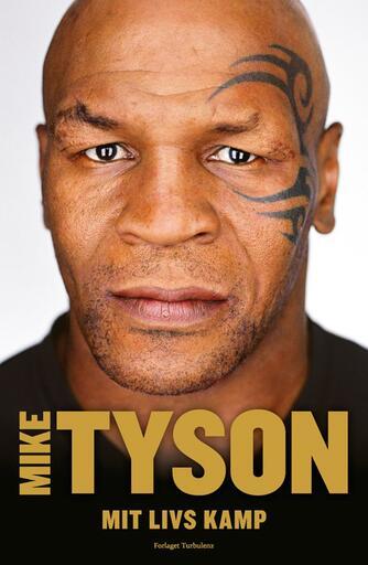 Mike Tyson, Larry Sloman: Mit livs kamp