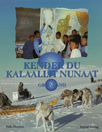 Palle Petersen (f. 1943): Kender du Kalaallit Nunaat - Grønland?
