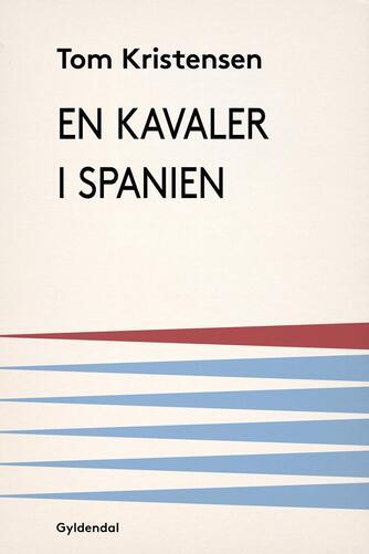 Tom Kristensen (f. 1893): En kavaler i Spanien