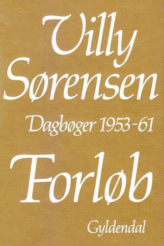 Villy Sørensen (f. 1929): Forløb : dagbøger 1953-61