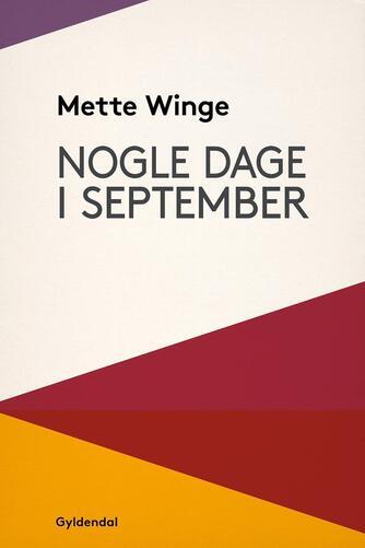 Mette Winge: Nogle dage i september