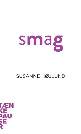 Susanne Højlund: Smag