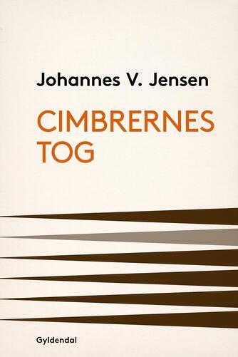 Johannes V. Jensen (f. 1873): Cimbrernes Tog