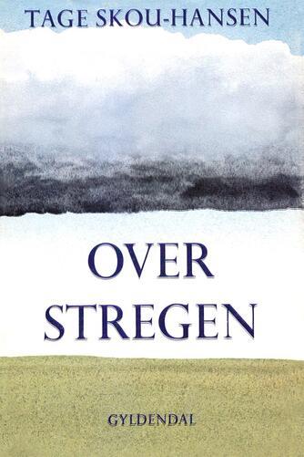 Tage Skou-Hansen: Over stregen