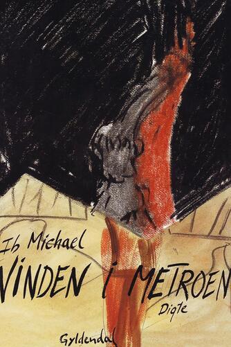 Ib Michael: Vinden i metroen : digte
