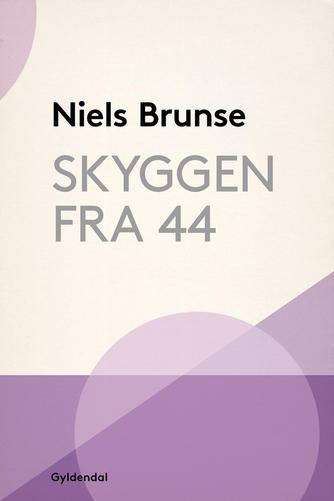 Niels Brunse: Skyggen fra 44 : et spil for to personer