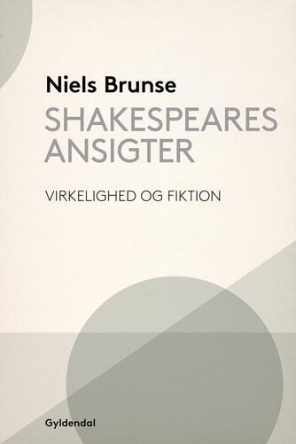 Niels Brunse: Shakespeares ansigter : virkelighed og fiktion