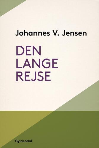 Johannes V. Jensen (f. 1873): Den lange rejse
