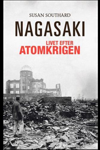 Susan Southard: Nagasaki - livet efter atomkrigen