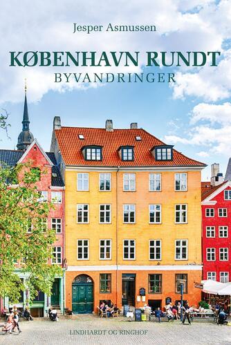 Jesper Asmussen (f. 1954): København rundt : byvandringer