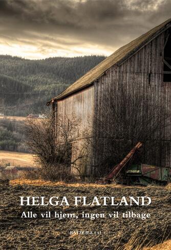 Helga Flatland: Alle vil hjem, ingen vil tilbage