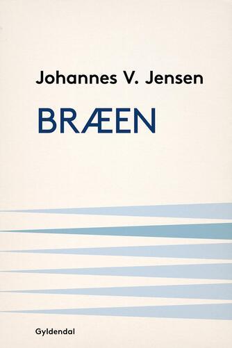 Johannes V. Jensen (f. 1873): Bræen