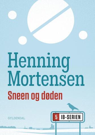 Henning Mortensen (f. 1939): Sneen og døden