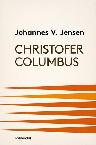 Johannes V. Jensen (f. 1873): Christofer Columbus