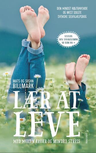 Mats Billmark, Susan Billmark: Lær at leve - med mere nærvær og mindre stress