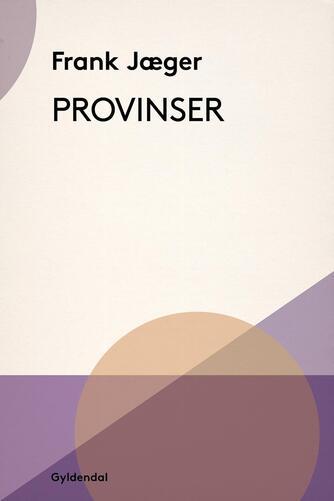 Frank Jæger: Provinser