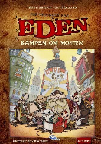 Søren Brinch Vestergaard: Fortællinger fra Eden - kampen om mosten