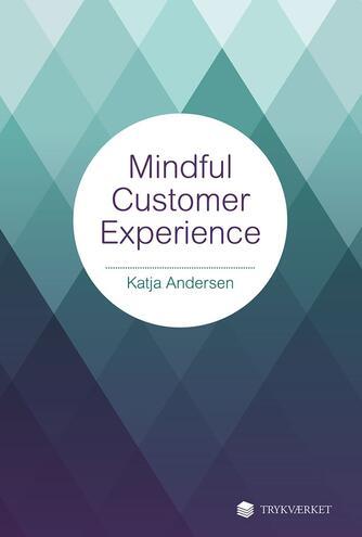Katja Andersen (f. 1974-12-18): Mindful customer experience