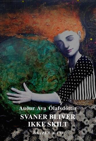 Auður Ava Ólafsdóttir: Svaner bliver ikke skilt