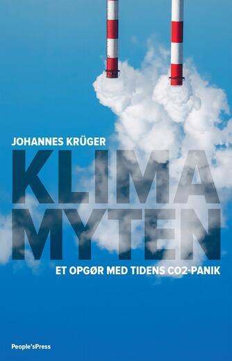 Johannes Krüger: Klimamyten : et opgør med tidens CO↓2-panik