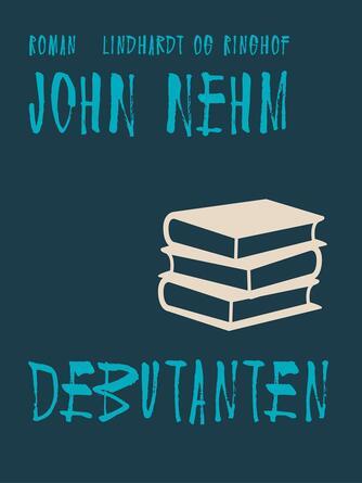 John Nehm: Debutanten : roman