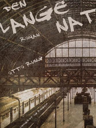 Otto Rung: Den lange Nat : roman