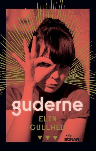 Elin Cullhed: Guderne