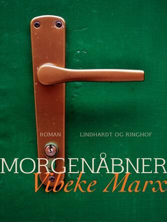 Vibeke Marx: Morgenåbner : roman