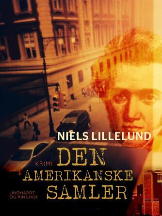 Niels Lillelund (f. 1965): Den amerikanske samler : krimi