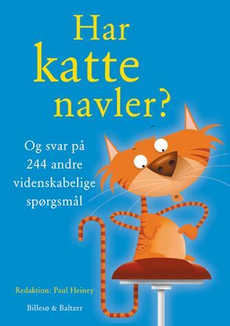 : Har katte navler? : og svar på 244 andre videnskabelige spørgsmål