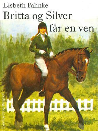Lisbeth Pahnke: Britta og Silver får en ven