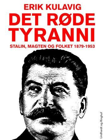 Erik Kulavig: Det røde tyranni : Stalin, magten og folket 1879-1953