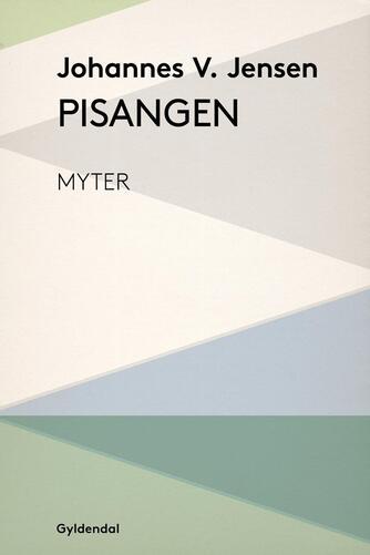 Johannes V. Jensen (f. 1873): Pisangen : myter