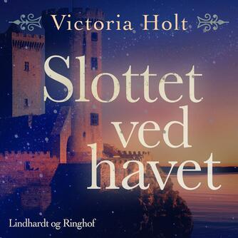 Victoria Holt: Slottet ved havet