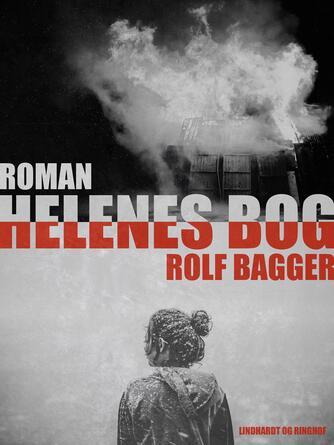Rolf Bagger: Helenes bog : roman