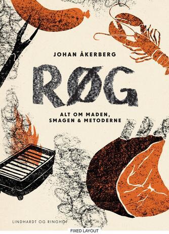 Johan Åkerberg: Røg : alt om maden, smagen & metoderne