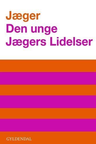 Frank Jæger: Den unge Jægers lidelser