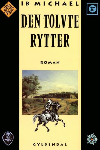 Ib Michael: Den tolvte rytter : roman