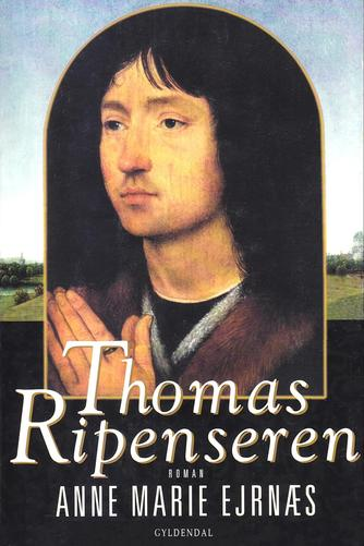 Anne Marie Ejrnæs: Thomas Ripenseren : roman