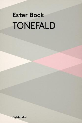 Ester Bock: Tonefald : roman