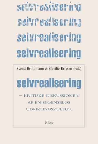 : Selvrealisering : kritiske diskussioner af en grænseløs udviklingskultur