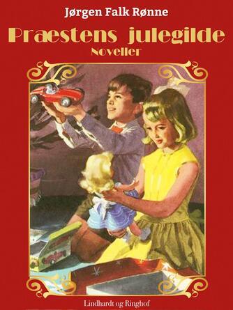 Jørgen Falk Rønne: Præstens julegilde : noveller
