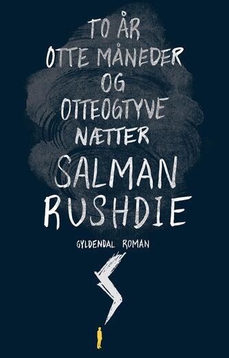 Salman Rushdie: To år, otte måneder og otteogtyve nætter : roman