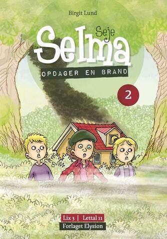Birgit Lund (f. 1948): Seje Selma - opdager en brand