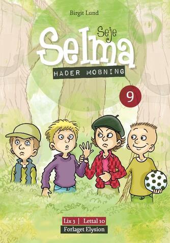 Birgit Lund (f. 1948): Seje Selma - hader mobning
